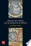 Libro de Historia Del Nombre Y De La Fundación De México