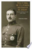 Libro de Vida Y Obra De Un Jurista Militar En El Exilio