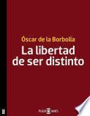 Libro de La Libertad De Ser Distinto