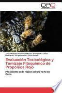 Libro de Evaluación Toxicológica Y Tamizaje Fitoquímico De Propóleos Rojo