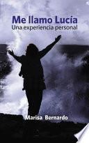 Libro de Me Llamo Lucía. Una Experiencia Personal.