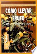 Libro de Como Llevar Fruto En La Familia De Dios