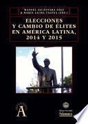 Libro de Elecciones Y Cambio De élites En América Latina, 2014 Y 2015