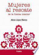 Libro de Mujeres Al Rescate De La Fuerza Interior