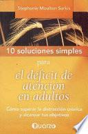 Libro de 10 Soluciones Simples Para El Déficit De Atención En Adultos