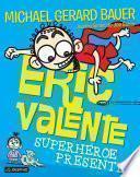 Libro de Eric Valente. Superhéroe Presente