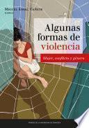 Libro de Algunas Formas De Violencia: Mujer, Conflicto Y Género