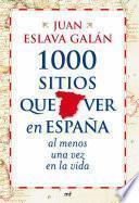 Libro de 1000 Sitios Que Ver En España Al Menos Una Vez En La Vida