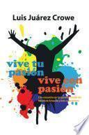 Libro de Vive Tu Pasión… Vive Con Pasión