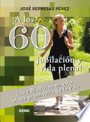 Libro de ¡a Los 60, Jubilación Y Vida Plena!