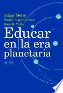Libro de Educar En La Era Planetaria