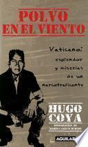 Libro de Polvo En El Viento. Vaticano: Esplendores Y Miserias De Un Narcotraficante