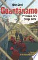 Libro de Guantánamo. Prisionero 325, Campo Delta