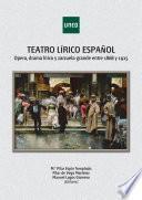 Libro de Teatro LÍrico EspaÑol. Ópera, Drama LÍrico Y Zarzuela Grande Entre 1868 Y 1925