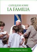 Libro de Catequesis Sobre La Familia