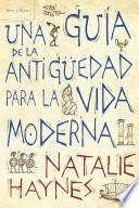 Libro de Una Guía De La Antigüedad Para La Vida Moderna