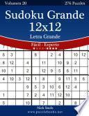 Libro de Sudoku Grande 12×12 Impresiones Con Letra Grande   De Fácil A Experto   Volumen 20   276 Puzzles