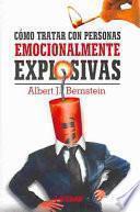 Libro de Cómo Tratar Con Personas Emocionalmente Explosivas