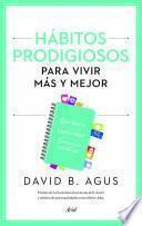Libro de Hábitos Prodigiosos Para Vivir Más Y Mejor