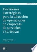 Libro de Decisiones Estratégicas Para La Dirección De Operaciones En Empresas De Servicios Y Turísticas