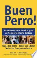 Libro de Buen Perro! : Amaestramiento Sencillo Para Un Comportamiento Exitoso / Good Dog!