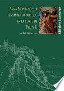 Libro de Arias Montano Y El Pensamiento PolÍtico En La Corte De Felipe Ii