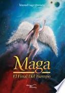 Libro de Maga. El Final Del Tiempo