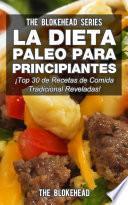 Libro de La Dieta Paleo Para Principiantes ¡top 30 De Recetas De Comida Tradicional Reveladas!