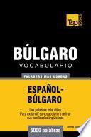 Libro de Vocabulario Español Búlgaro   5000 Palabras Más Usadas