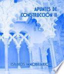 Libro de Apuntes De Construcción Ii. Estudios Inmobiliarios