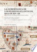Libro de La Gobernanza De Los Puertos Atlánticos, Siglos Xiv Xx