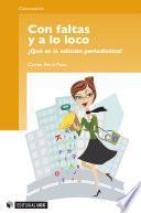 Libro de Con Faltas Y A Lo Loco. ¿qué Es La Edición Periodística?