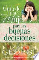 Libro de Guia De Una Mujer Para Las Buenas Decisiones