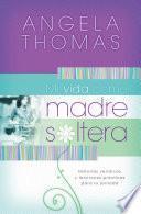 Libro de Mi Vida Como Madre Soltera