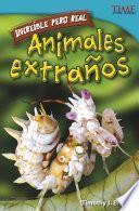 Libro de Incre'ble Pero Real: Animales Extra–os