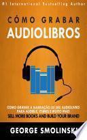 Libro de Cómo Grabar Audiolibros