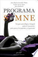 Libro de Programa Somne. Terapia Psicológica Integral Para El Insomnio: Guía Para El Terapeuta Y El Paciente