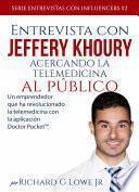 Libro de Entrevista Con Jeffery Khoury   Acercando La Telemedicina Al Público