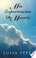 Libro de Mis Experiencias De Muerte