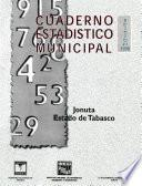 Libro de Jonuta Estado De Tabasco. Cuaderno Estadístico Municipal 1998