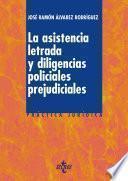 Libro de La Asistencia Letrada Y Las Diligencias Policiales Prejudiciales