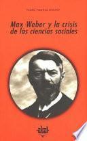 Libro de Max Weber Y La Crisis De Las Ciencias Sociales