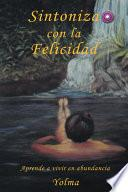 Libro de Sintoniza Con La Felicidad
