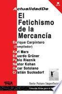 Libro de Actualidad De El Fetichismo De La Mercancía