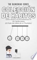 Libro de Colección De Hábitos. Cómo Vencer A La Procrastinación En 30+ Fáciles Pasos