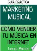 Libro de Marketing Musical. Cómo Vender Tu Música En Internet