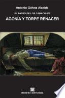 Libro de Agonía Y Torpe Renacer