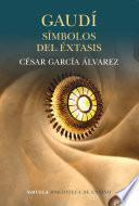 Libro de Gaudí. Símbolos Del éxtasis