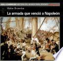 Libro de La Armada Que Venció A Napoleón