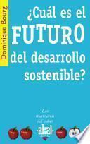 Libro de ¿cuál Es El Futuro Del Desarrollo Sostenible?